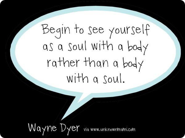 Wayne-Dyer-Soul-Quote