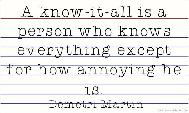 Demetri Martin know-it-all quote