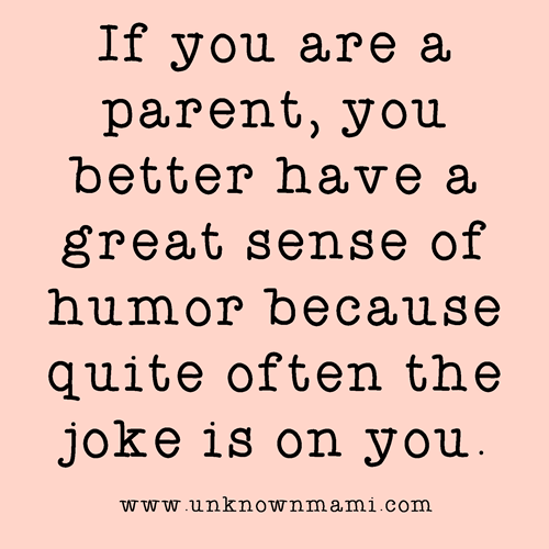 Humor and parenting quote
