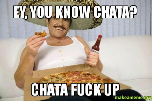 You know chata?