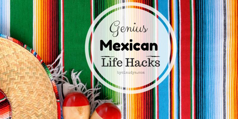 Mexican Life Hacks