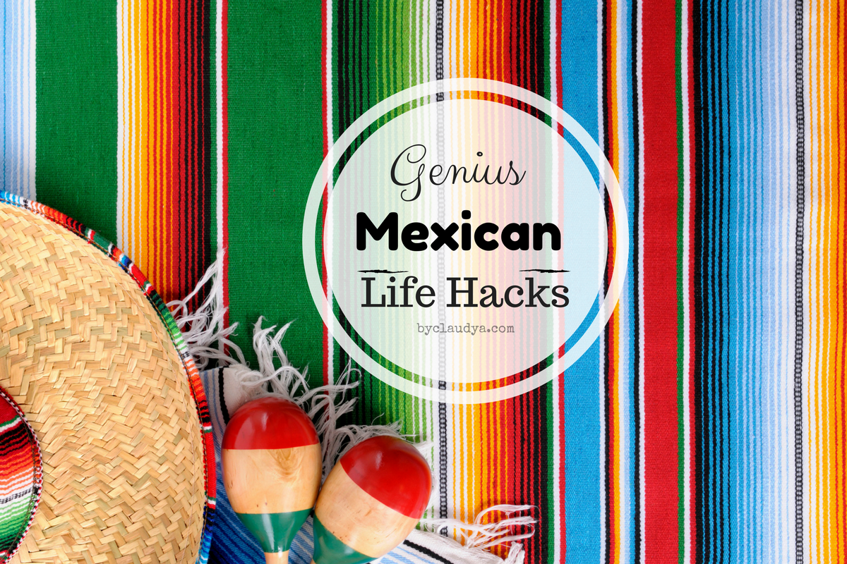 15 Mexican Life Hacks Everyone Should Know (The Flying Chancla Report)