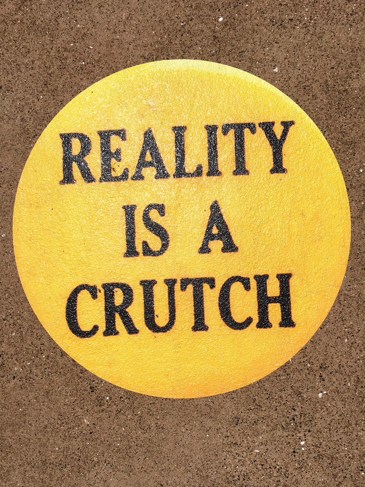 Reality is a crutch