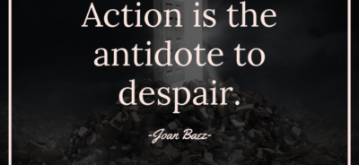 Action is the antidote to despair quote
