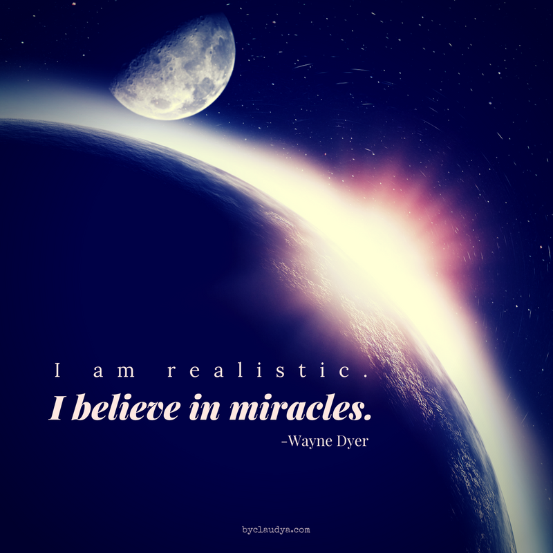 I am realistic. I expect miracles. Wayne Dyer